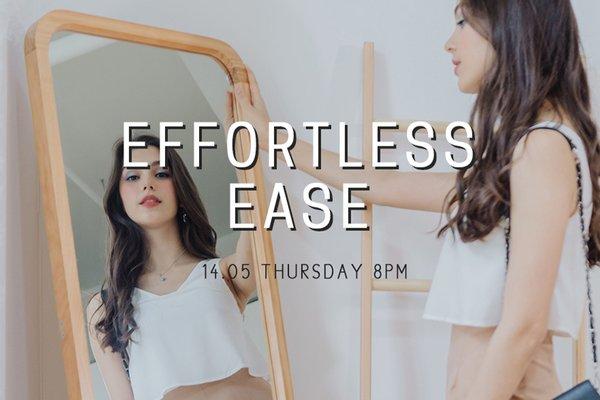 May II - Effortless Ease